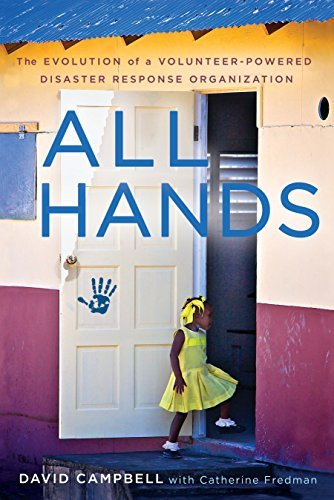 All Hands: The Evolution of a Volunteer-Powered Disaster Response Organization  by  David Campbell