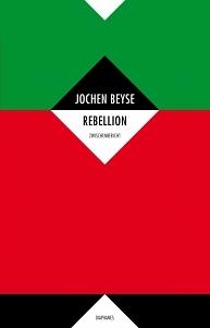 Rebellion: Zwischenbericht  by  Jochen Beyse