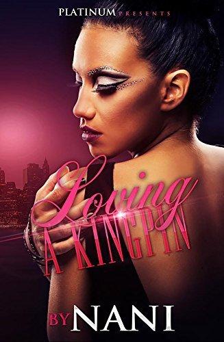 Loving a Kingpin  by  Nani