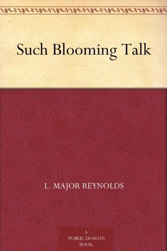 Such Blooming Talk L. Major Reynolds