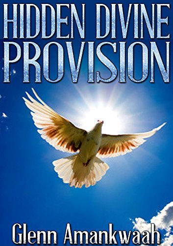 Hidden Divine Provision: Theres nothing great like first love Glenn Amankwaah