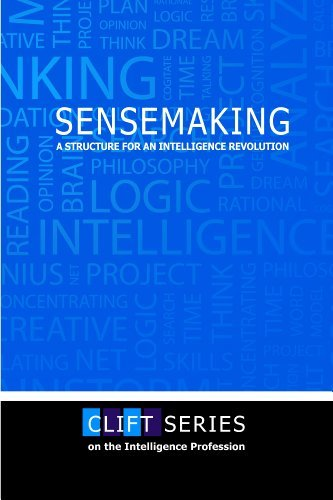 Sensemaking a Structure for an Intelligence Revolution National Defense Intelligence College
