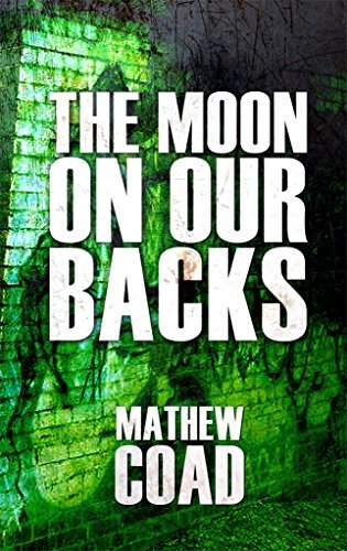 The Moon On Our Backs Mathew Coad
