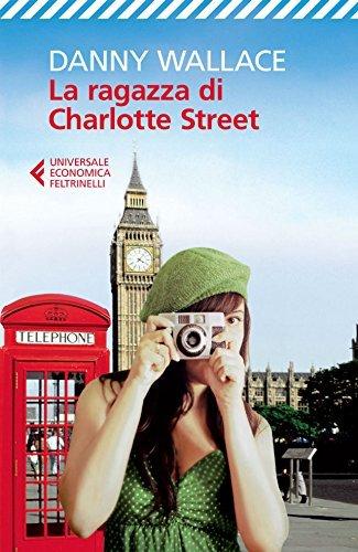 La ragazza di Charlotte Street (Universale economica) Danny Wallace