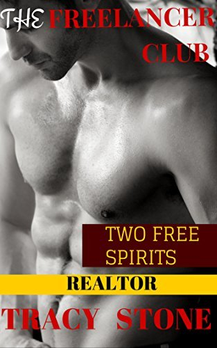 TWO FREE SPIRITS: REALTOR STORY (THE FREELANCE CLUB Book 2) Tracy Stone