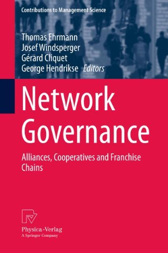 Network Governance: Alliances, Cooperatives and Franchise Chains Thomas Ehrmann