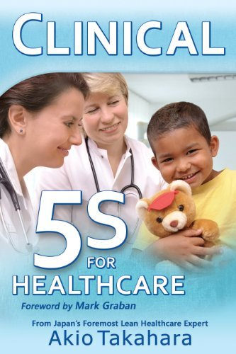 Clinical 5S for Healthcare  by  Akio Takahara