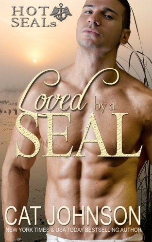 Loved  by  a Seal: Hot Seals by Cat Johnson