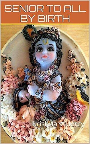 Senior To All By Birth (Ten Conversations On Bhakti Book 2) Krishnas Mercy