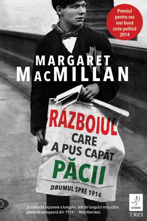 Războiul care a pus capăt păcii: drumul spre 1914 Margaret MacMillan
