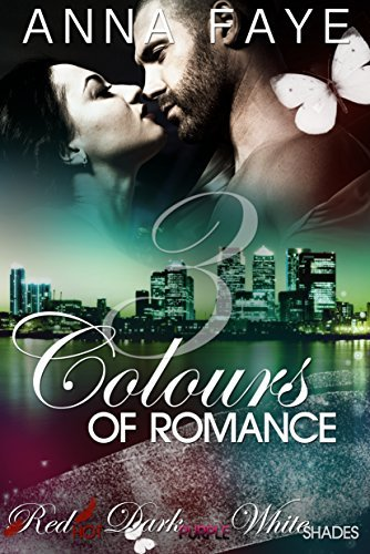 3 Colours of Romance: Red Hot, Dark Purple, White Shades (Sammelband 1) Anna Faye