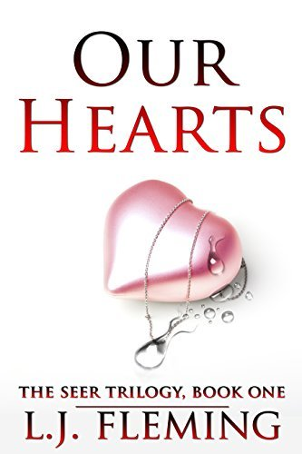 Our Hearts: The Seer Trilogy - Book One  by  L.J. Fleming