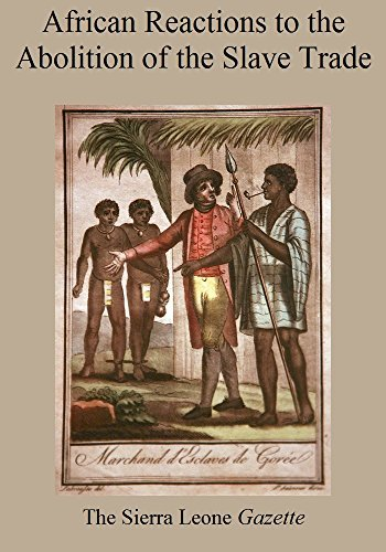 African Reactions to the Abolition of the Slave Trade Sierra Leone Gazette