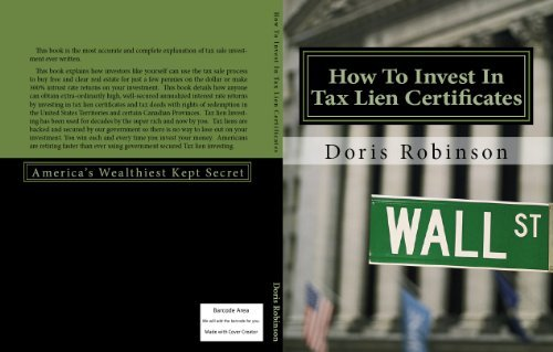 How To Invest In Tax Lien Certificates Americas Wealthiest Kept Secret  by  Doris Robinson