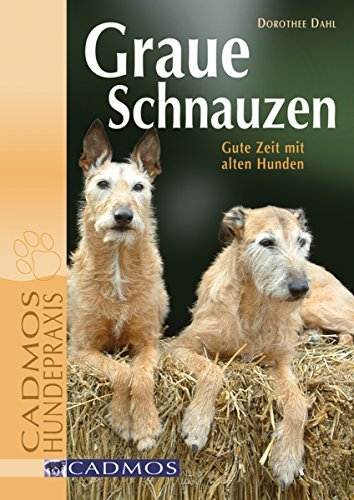 Graue Schnauzen: Gute Zeit mit alten Hunden  by  Dorothee Dahl