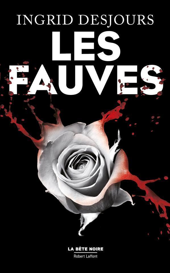 Les Fauves  by  Ingrid Desjours