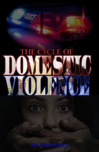 The Cycle of Domestic Violence Saniyyah Mayo