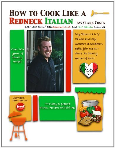 How to Cook Like a Redneck Italian  by  Clark Costa