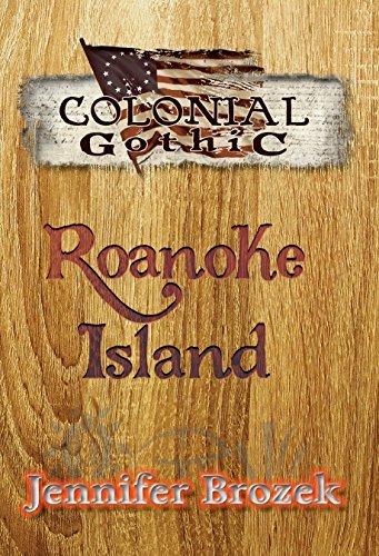 Colonial Gothic: Roanoke Island  by  Jennifer Brozek
