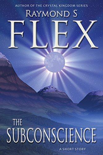 The Subconscience Raymond S. Flex