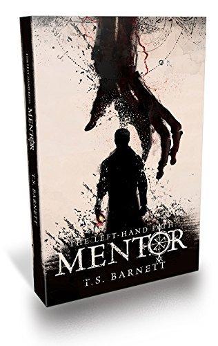 The Left-Hand Path: Mentor  by  T.S. Barnett