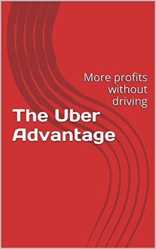 The Uber Advantage: Drive Less and Make More Norman Vojtaskovic