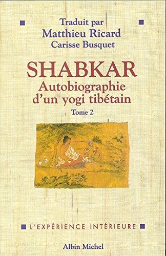 Shabkar - Autobiographie dun yogi tibétain - tome 2  by  SHABKAR