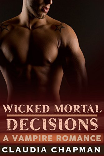 Wicked Mortal Decisions  by  Claudia Chapman