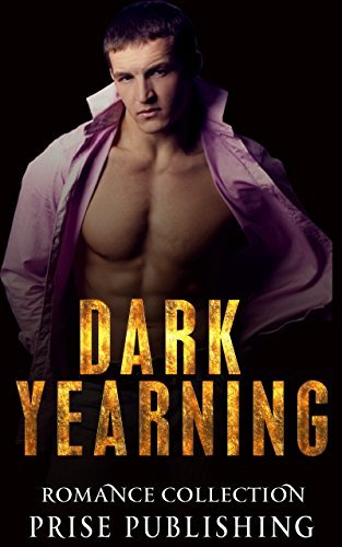 EROTICA: Dark Yearning (Pregnancy Secret Baby Short Stories)  by  Prise Publishing