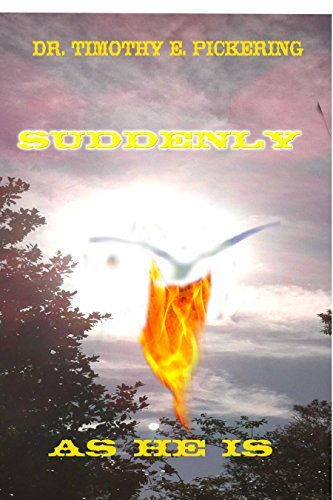 Suddenly As He Is  by  Timothy Pickering