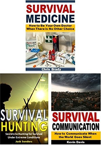 Survival 3-Book Box Set: Survival Medicine, Survival Hunting, Survival Communication  by  Chris Brady