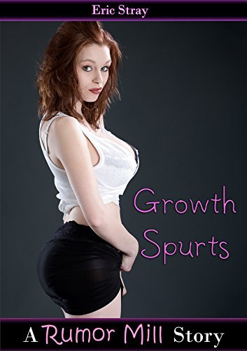 Growth Spurts (Rumor Mill Book 4)  by  Eric Stray