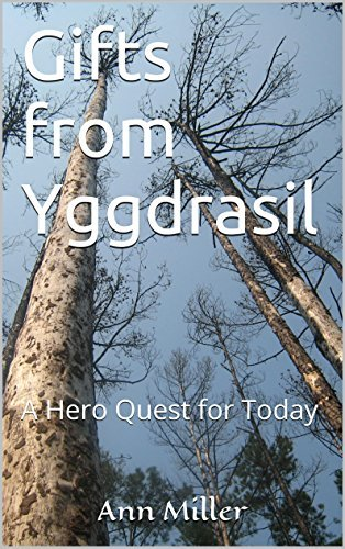 Gifts from Yggdrasil: A Hero Quest for Today (The Creative Learning Series Book 3)  by  Ann Miller