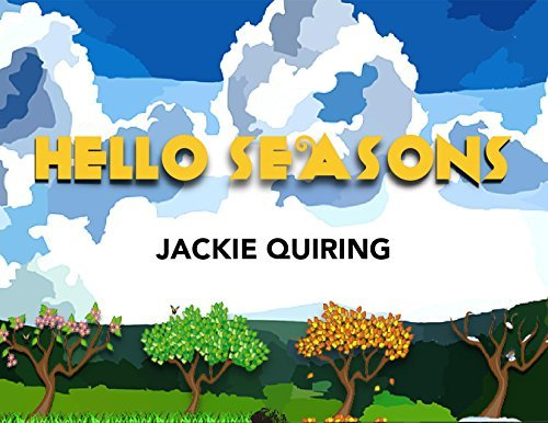 Hello Seasons: Learn About Seasons, Months, Weather, Holidays and Activities  by  Jackie Quiring