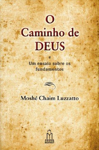 O CAMINHO DE DEUS: 1 MOSHÉ CHAIM LUZZATTO