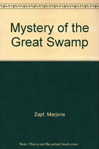 Mystery of the Great Swamp Marjorie Zapf
