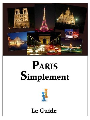 Paris simplement - Le Guide  by  Wannagoto Paris