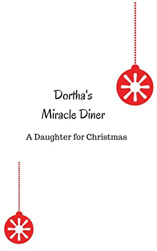 Dorthas Miracle Diner: A Daughter for Christmas  by  Brenda Whitfield