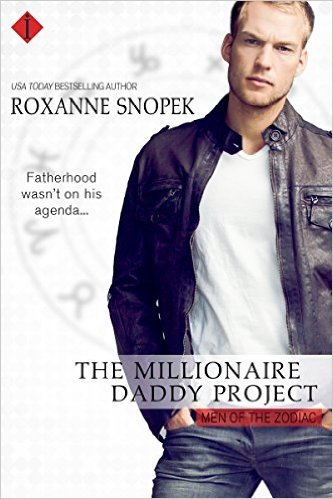 The Millionaire Daddy Project (Men of the Zodiac, #5) Roxanne Snopek
