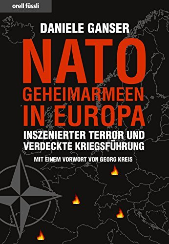 Nato-Geheimarmeen in Europa: Inszenierter Terror und verdeckte Kriegsführung Daniele Ganser