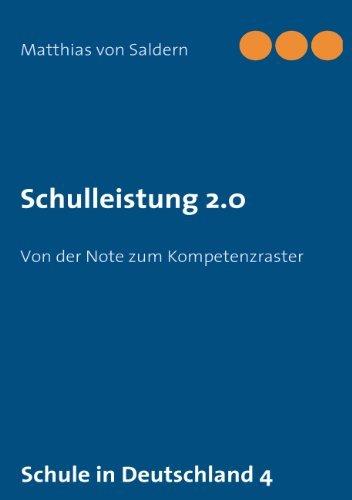 Schulleistung 2.0: Von der Note zum Kompetenzraster  by  Matthias Von Saldern