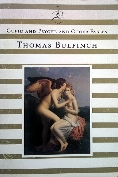 Cupid and Psyche and Other Fables Thomas Bulfinch