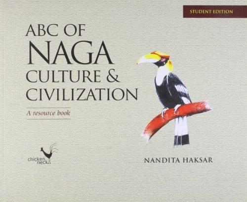 ABC of Naga Culture and Civilization: A Resource Book  by  Nandita Haksar