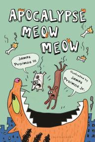 Apocalypse Meow Meow  by  James Proimos III
