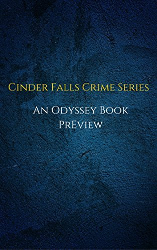 Cinder Falls Crime Series (An Odyssey Book Preview)  by  Addison Kane