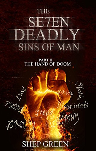 Mystery: The Seven Sins Of Man, Part 2: The Hand Of Doom (A Suspense thriller, Conspiracy Theory): (Murder Mystery, Drama,Suspense,Thriller Mystery Book #2) Shep Green