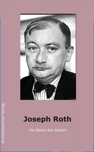 Die Büste des Kaisers  by  Joseph Roth