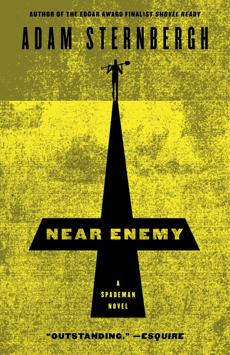 Near Enemy: A Spademan Novel  by  Adam Sternbergh