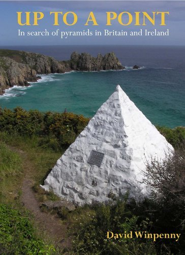 Up to a Point: In Search of Pyramids in Britain and Ireland David Winpenny