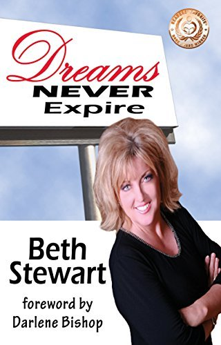 Dreams NEVER Expire  by  Beth Stewart